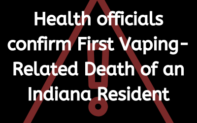 Health officials confirm First Vaping-Related Death of an Indiana Resident