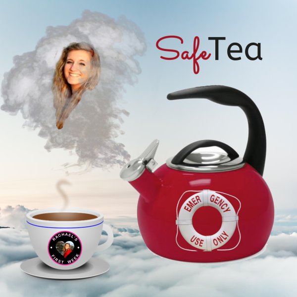 JOIN US! Rachael's First Week 2nd Season of SafeTEA Podcast – August 23rd